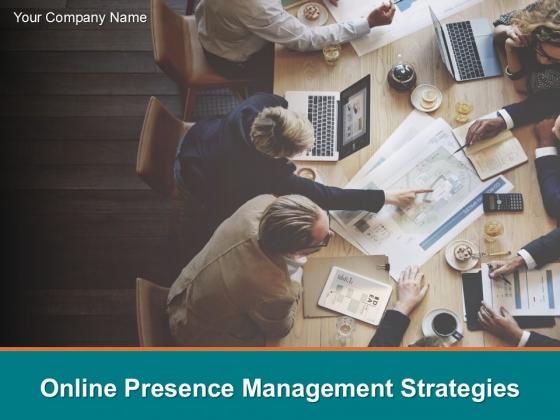 Online Presence Management Strategies Ppt PowerPoint Presentation Complete Deck With Slides