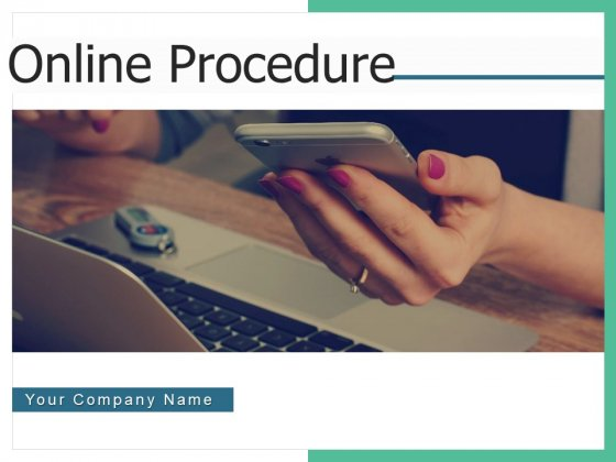 Online Procedure Process Financial Ppt PowerPoint Presentation Complete Deck