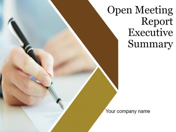 Open Meeting Report Executive Summary Ppt PowerPoint Presentation Complete Deck With Slides