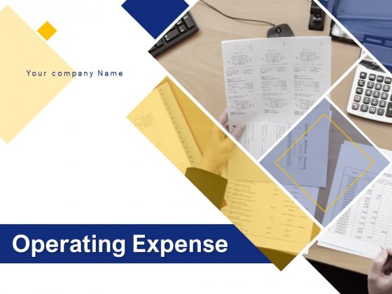 Operating Expense Ppt PowerPoint Presentation Complete Deck With Slides