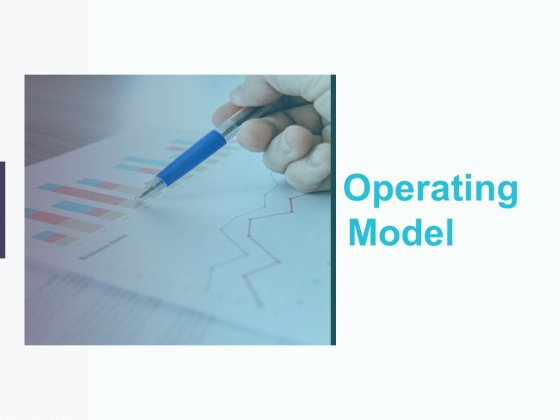 Operating Model Ppt PowerPoint Presentation Infographic Template Slides