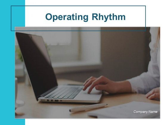 Operating Rhythm Ppt PowerPoint Presentation Complete Deck With Slides