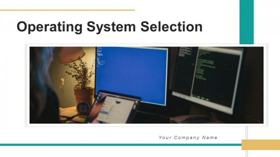 Operating System Selection Analysis Plan Ppt PowerPoint Presentation Complete Deck With Slides