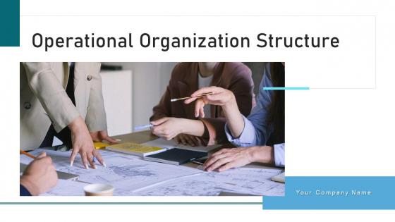 Operational_Organization_Structure_Development_Ppt_PowerPoint_Presentation_Complete_Deck_With_Slides_Slide_1