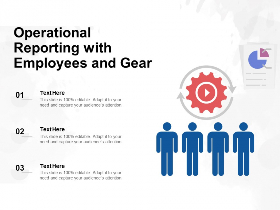 Operational Reporting With Employees And Gear Ppt PowerPoint Presentation Gallery Slideshow PDF