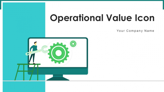 Operational Value Icon Firm Implement Ppt PowerPoint Presentation Complete Deck With Slides