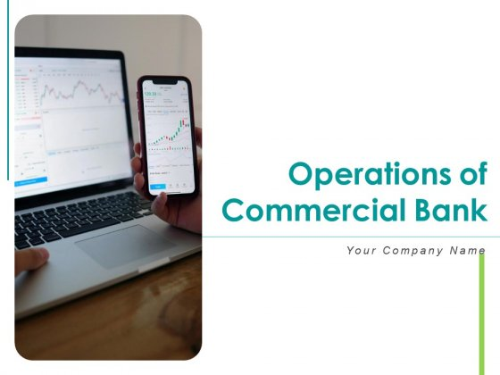 Operations Of Commercial Bank Ppt PowerPoint Presentation Complete Deck With Slides