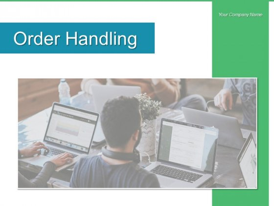 Order Handling Sales Process Ppt PowerPoint Presentation Complete Deck