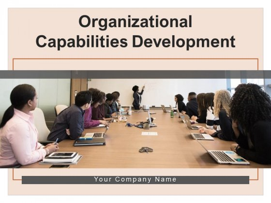 Organisational Capabilities Development Performance People Development Leadership Ppt PowerPoint Presentation Complete Deck