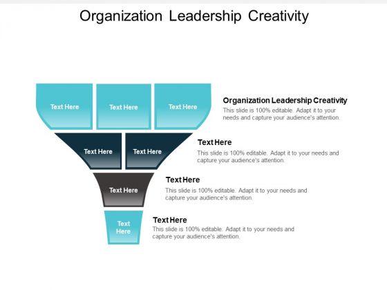 Organization Leadership Creativity Ppt PowerPoint Presentation Slides Infographics Cpb