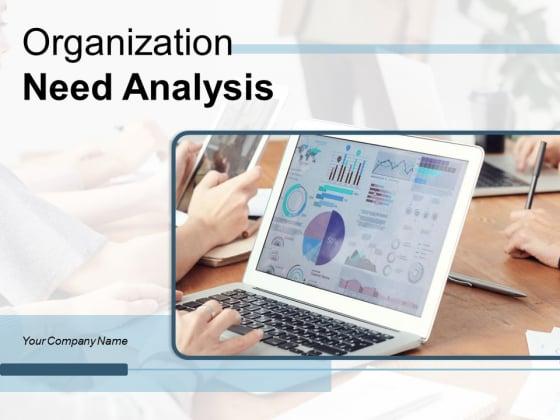 Organization Need Analysis Strategic Technology Ppt PowerPoint Presentation Complete Deck