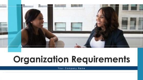 Organization Requirements Digital Infrastructure Ppt PowerPoint Presentation Complete Deck With Slides
