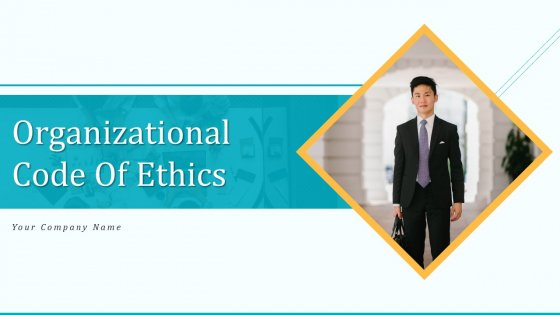 Organizational Code Of Ethics Ppt PowerPoint Presentation Complete Deck With Slides