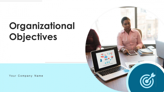 Organizational Objectives Currency Financial Ppt PowerPoint Presentation Complete Deck With Slides