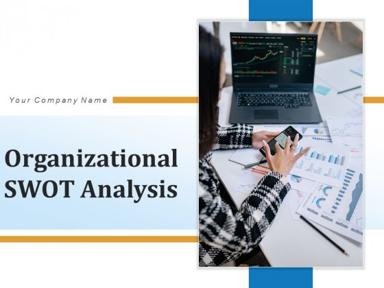 Organizational SWOT Analysis Strategy Marketing Ppt PowerPoint Presentation Complete Deck