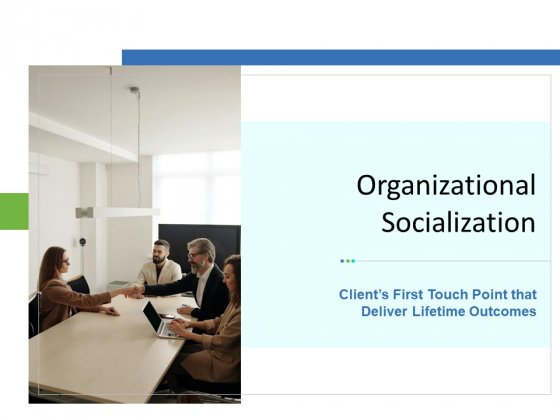 Organizational Socialization Ppt PowerPoint Presentation Complete Deck With Slides