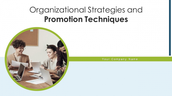 Organizational Strategies And Promotion Techniques Ppt PowerPoint Presentation Complete Deck With Slides