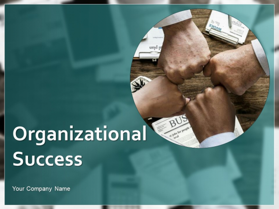 Organizational Success Ppt PowerPoint Presentation Complete Deck With Slides
