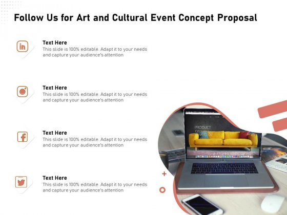 Organizing Perfect Arts Culture Festival Follow Us For Art And Cultural Event Concept Proposal Demonstration PDF