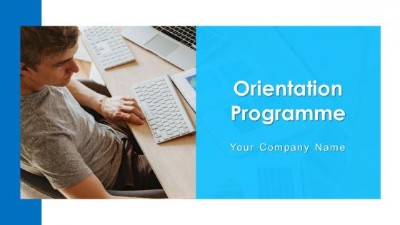 Orientation Programme Performance Development Ppt PowerPoint Presentation Complete Deck