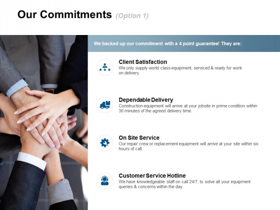 Our Commitments Satisfaction Ppt Powerpoint Presentation Infographic Template Good