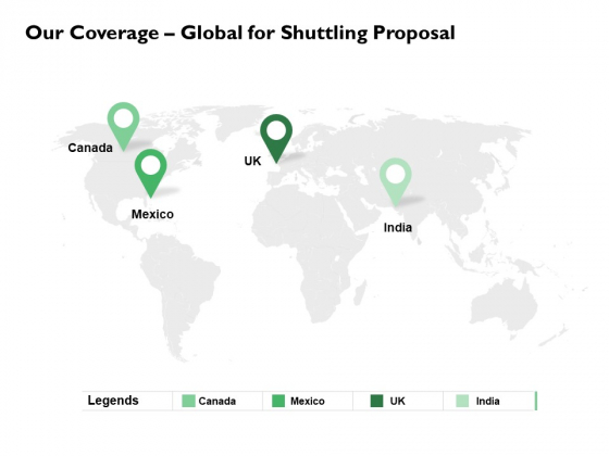 Our Coverage Global For Shuttling Proposal Ppt PowerPoint Presentation Icon Visual Aids