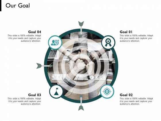 Our Goal Arrows Audiences Attention Ppt PowerPoint Presentation Gallery Show