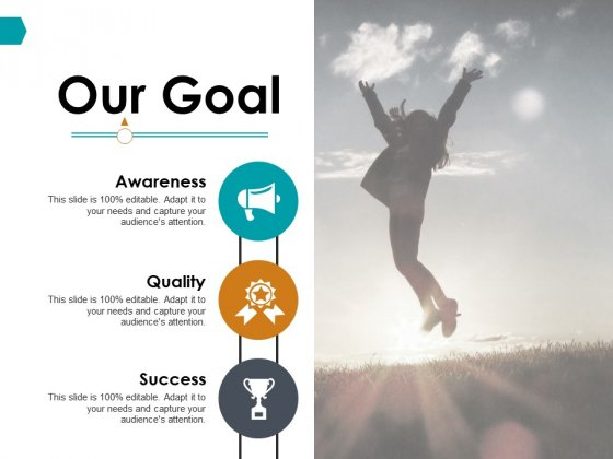 Our Goal Awareness Quality Success Ppt PowerPoint Presentation Visual Aids Professional