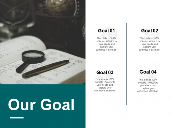 Our Goal Business Marketing Ppt Powerpoint Presentation Icon Design Templates