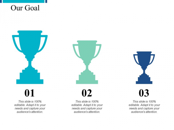Our Goal Competition Ppt PowerPoint Presentation File Show