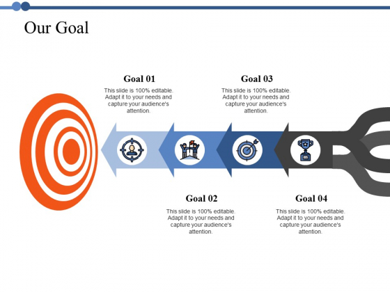 Our Goal Ppt PowerPoint Presentation File Graphics Design