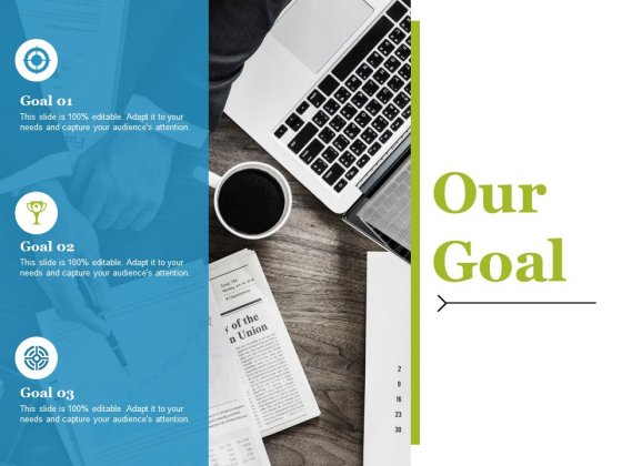 Our Goal Ppt PowerPoint Presentation File Slides