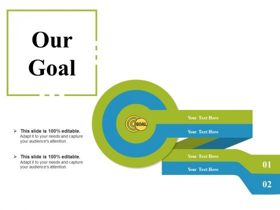 Our Goal Ppt PowerPoint Presentation Gallery Ideas