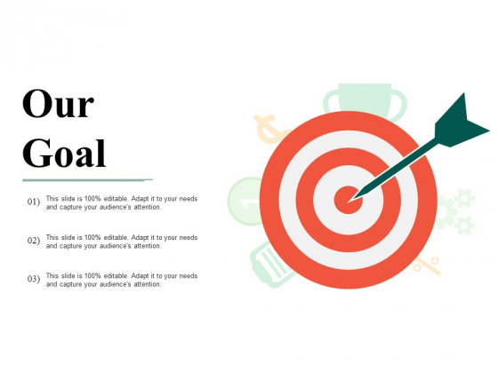 Our Goal Ppt PowerPoint Presentation Ideas Templates