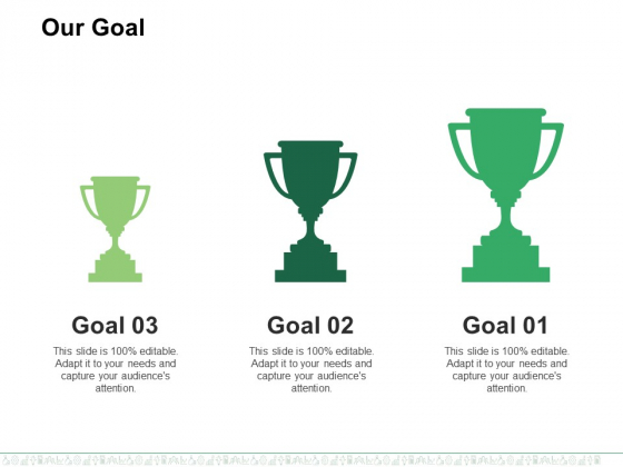 Our Goal Ppt PowerPoint Presentation Model Example