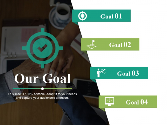 Our Goal Ppt PowerPoint Presentation Summary Format