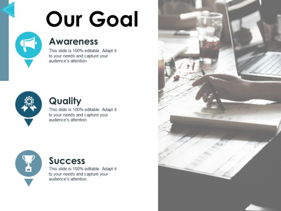 Our Goal Quality Ppt PowerPoint Presentation Icon Background Designs