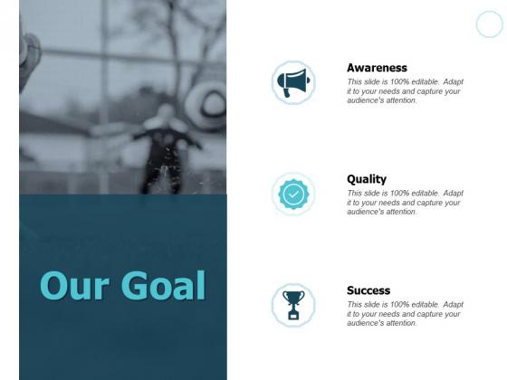 Our Goal Quality Success Ppt PowerPoint Presentation Infographics Portrait