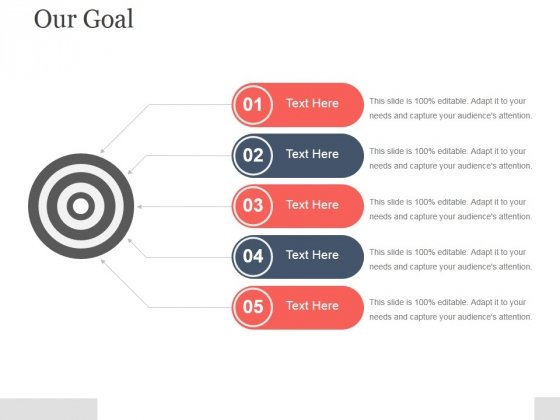 Our Goal Template 1 Ppt PowerPoint Presentation Clipart