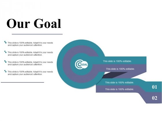 Our Goal Template Ppt PowerPoint Presentation Inspiration Gallery