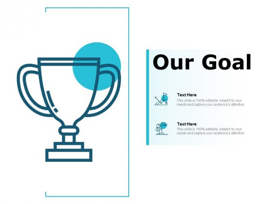 Our Goal Winner Ppt PowerPoint Presentation Pictures Design Ideas