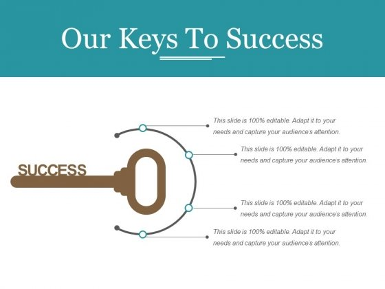 Our Keys To Success Template 1 Ppt PowerPoint Presentation Ideas Infographic Template