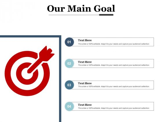 Our Main Goal Arrows Marketing Ppt PowerPoint Presentation Layouts Design Inspiration