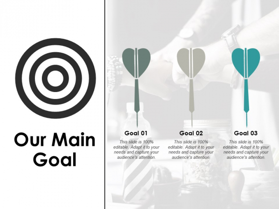 Our Main Goal Ppt PowerPoint Presentation Infographics Show
