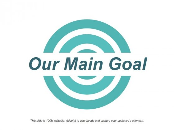 Our Main Goal Ppt PowerPoint Presentation Pictures Background