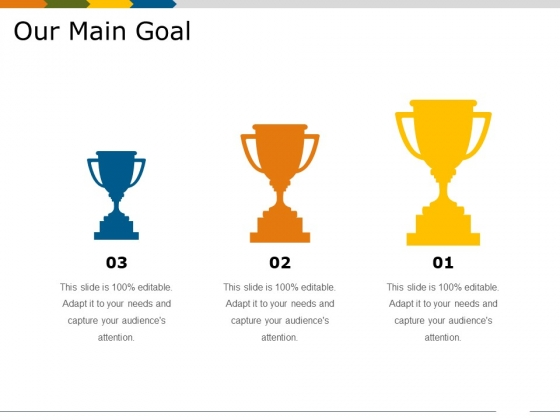 Our Main Goal Ppt PowerPoint Presentation Templates