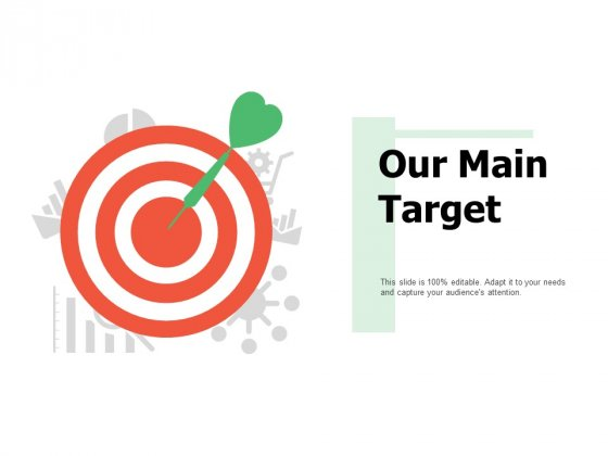 Our Main Target Success Ppt PowerPoint Presentation Infographic Template Objects