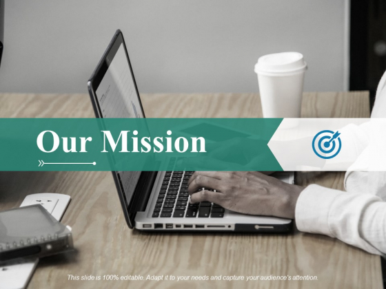 Our Mission Ppt PowerPoint Presentation Infographic Template Templates