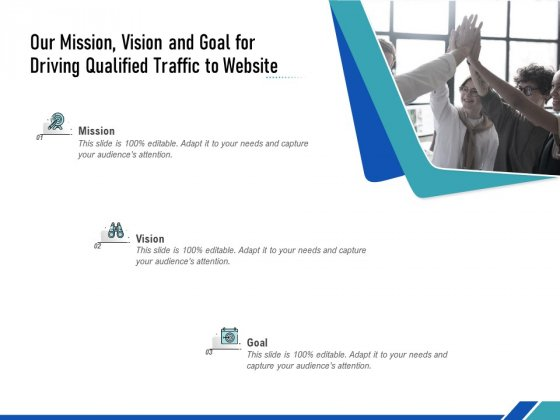 Our Mission Vision And Goal For Driving Qualified Traffic To Website Ppt PowerPoint Presentation Icon Format PDF