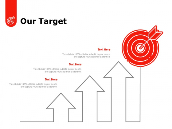 Our Target Arrows Ppt PowerPoint Presentation Pictures Show